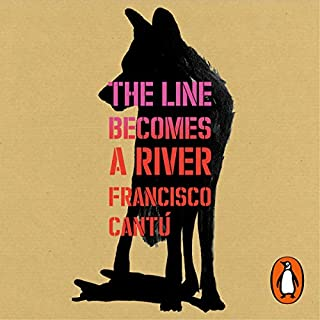 The Line Becomes a River                   By:                                                                                                                                 Francisco Cantú                               Narrated by:                                                                                                                                 Francisco Cantú                      Length: 6 hrs and 30 mins     18 ratings     Overall 4.5