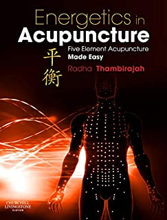 Energetics in Acupuncture: Five Element Acupuncture Made Easy, 1e