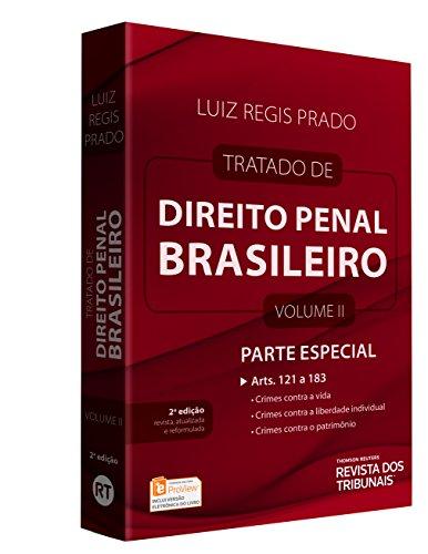 Tratado de Direito Penal Brasileiro. Parte Especial. Artigos 121 ao 183