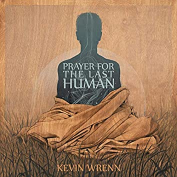 Prayer for the Last Human (feat. Ape Chimba)