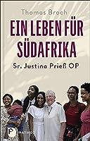 Ein Leben fr Sdafrika: Sr. Justina Prie OP