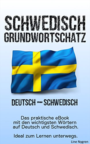 Grundwortschatz Deutsch - Schwedisch: Das praktische eBook mit den wichtigsten Wörtern auf Deutsch und Schwedisch