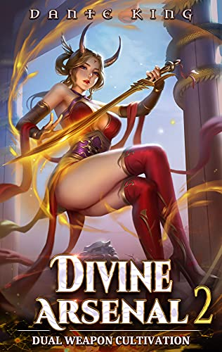 Divine Arsenal 2: Dual Weapon Cultivation (English Edition)