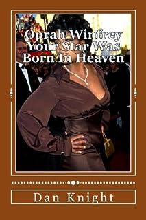 Oprah Winfrey Your Star Was Born In Heaven: Oprah Gail Winfrey is an Angel Watching Us