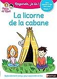 Regarde, je lis - Lecture CP Niveau 1 - La licorne de la cabane (5)