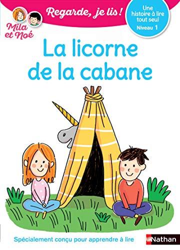 Regarde, je lis avec Noé et Mila - Lecture CP - Niveau 1 - La licorne de la cabane (5)