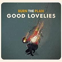 Best the good lovelies burn the plan Reviews