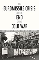The Euromissile Crisis and the End of the Cold War (Cold War International History Project) by Unknown(2015-02-18)
