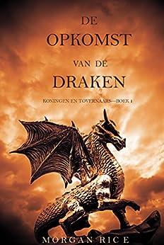 De opkomst van de draken (Koningen en Tovenaars – Boek 1) (Koningen En Tovernaars) van [Morgan Rice]