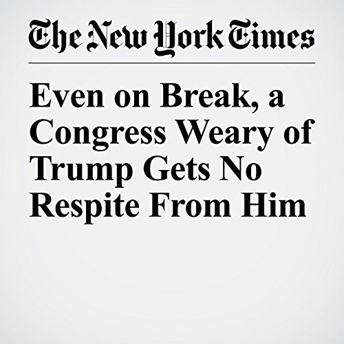 Even on Break, a Congress Weary of Trump Gets No Respite From Him copertina