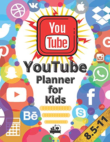 Youtube Planner for Kids: How to Make a YouTube Video, Build and Organize Your Channel with Cool Gift for Little YouTuber Star Content Creator's Planning Book (Big Size)