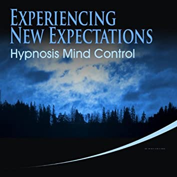 Experiencing New Expectations Hypnosis Mind Control_1