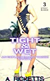 Tight & Wet: (An Explicit Daddy Taboo 3 Story Bundle)