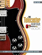 The Telecaster Guitar Book: A Complete History of Fender Telecaster Guitars