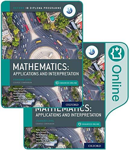 Ib Mathematics - Applications and Interpretation, Standard Level, Print and Enhanced Online Cb Pack