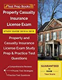 Property Casualty Insurance License Exam Study Guide 2018 & 2019: Property and Casualty Insurance License Exam...