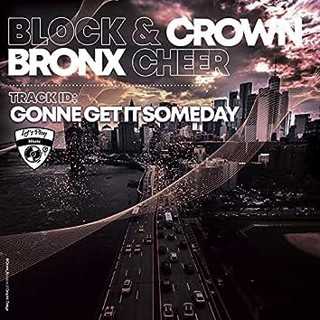 Gonne Get It Someday
