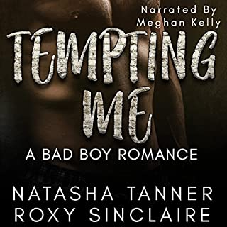 Tempting Me                   By:                                                                                                                                 Natasha Tanner,                                                                                        Roxy Sinclaire                               Narrated by:                                                                                                                                 Meghan Kelly                      Length: 3 hrs and 40 mins     32 ratings     Overall 4.3