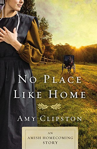 No Place like Home: An Amish Homecoming Story (English Edition)の詳細を見る