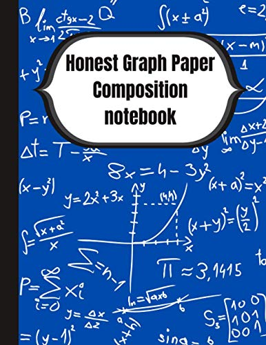 Honest Graph Paper Composition notebook: Quad Ruled 5x5, 120 Pages:...