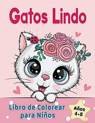 Gatos Lindo Libro de Colorear para Niños de 4 a 8 años: Adorables gatos de dibujos animados, gatitos & unicornio gatos caticorn (Libros para colorear niños)