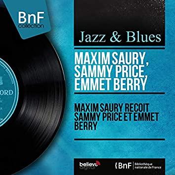 Maxim Saury reçoit Sammy Price et Emmet Berry (Mono Version)