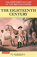 The Oxford History of the British Empire: The 18th Century