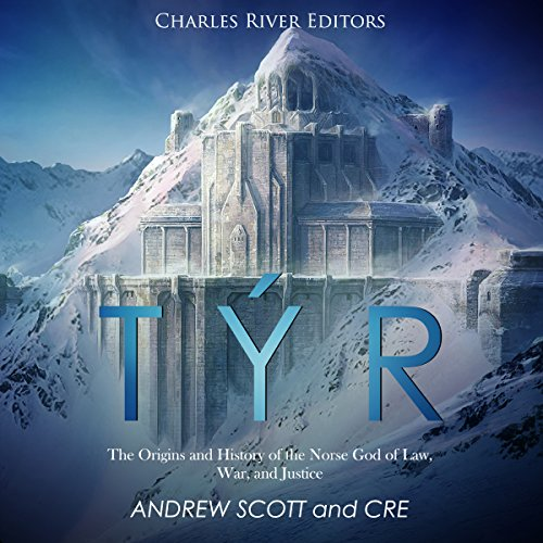 Týr: The Origins and History of the Norse God of Law, War, and Justice audiobook cover art