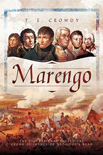 Marengo: The Victory That Placed the Crown of France on Napoleon's Head (English Edition)