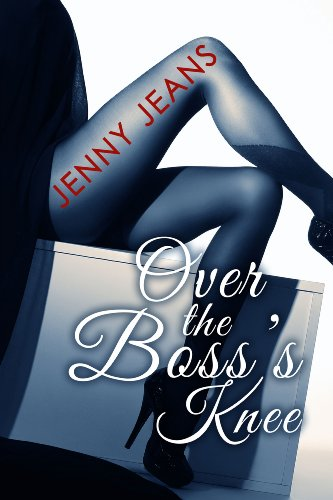 Over The Boss' Knee (English Edition)