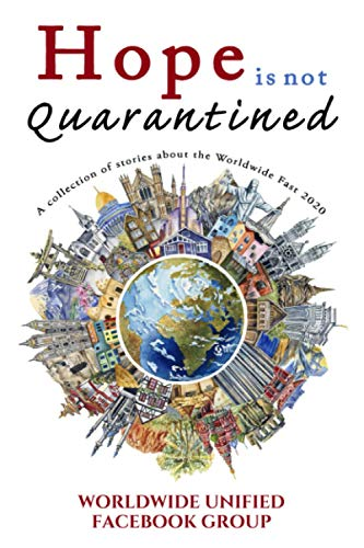 Hope Is Not Quarantined: A Collection of Stories from the Worldwide Fast 2020