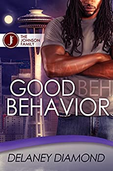 Good Behavior (Johnson Family Book 5) by [Delaney Diamond]
