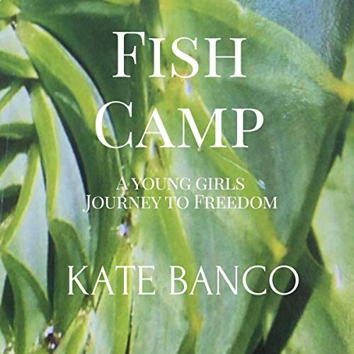 Fish Camp: A Young Girl's Journey to Freedom audiobook cover art