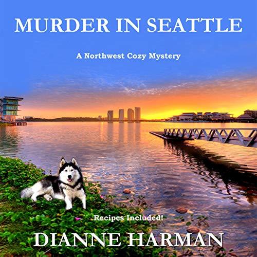 Murder in Seattle Audiobook By Dianne Harman cover art