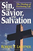 Sin, the Savior, and Salvation: The Theology of Everlasting Life