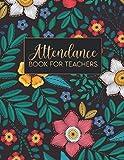 Attendance Book For Teachers: Teacher Attendance Book / Attendance And Grade Book / Attendance Book For Homeschool / School Attendance Record Book / ... Books For Teachers School Attendance Book