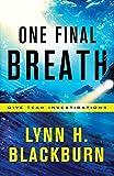 One Final Breath (Dive Team Investigations, Band 3) - Blackburn