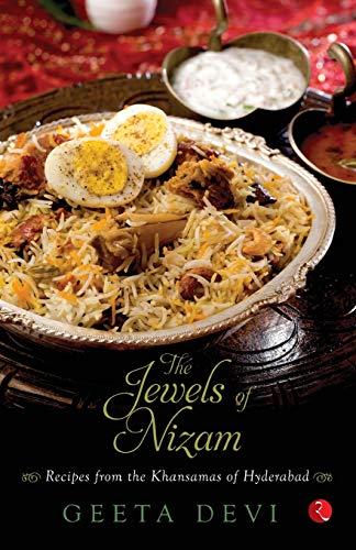 The Jewels Of Nizam: Recipes from the Khansamas of Hyderabad