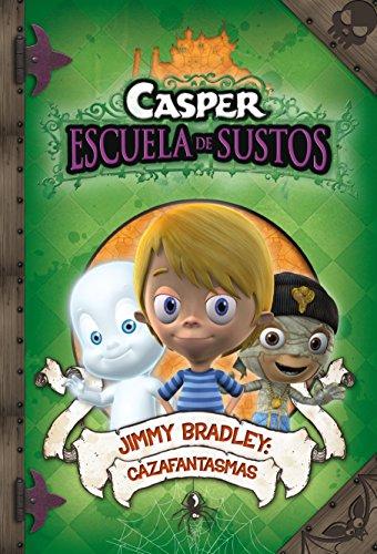 Jimmy Bradley: Cazafantasmas (Casper. Escuela de Sustos 2)