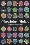 Mandalas Malen - Taschenbuch Edition 1: Mandala Malbuch für Erwachsene | 35 Hochwertige Mandalas zum Ausmalen, kreativ sein, entspannen und Stress abbauen (A5 Format)