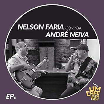 Nelson Faria Convida André Neiva. Um Café Lá Em Casa