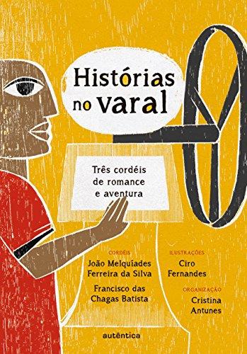 Histórias no varal: Três cordéis de romance e aventura (Portuguese Edition)