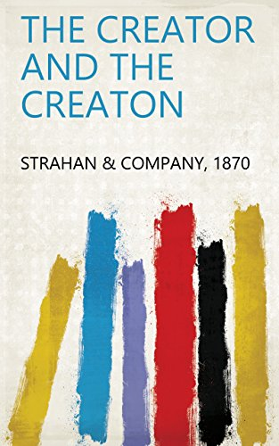 The Creator and the Creaton (English Edition)