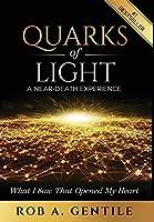 Quarks of Light: A Near-Death Experience