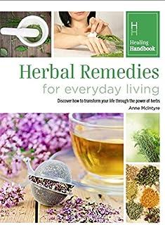 Herbal Remedies for Everyday Living (Healing Handbooks)