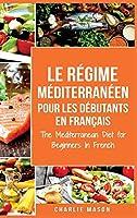 Méditerranéen Pour Les Débutants En Français/Mediterranean For Beginners In French