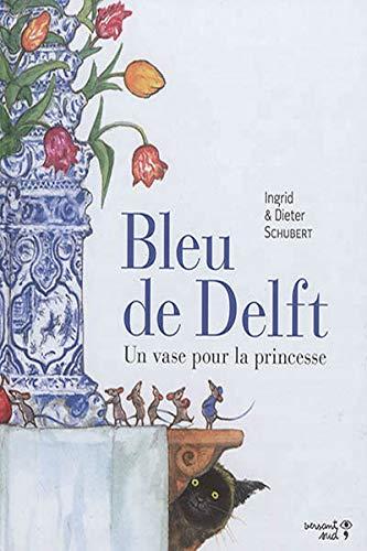 Bleu de Delft: Un vase pour la princesse