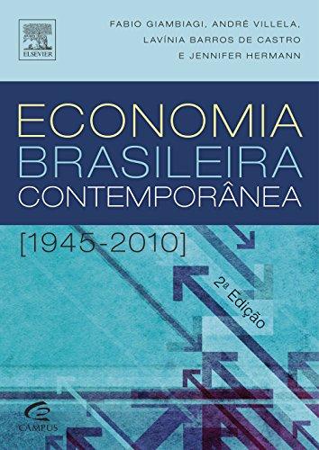 Economia Brasileira Contemporânea. 1945 - 2010