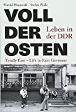 Voll der Osten / Totally East: Leben in der DDR / Life in East Germany