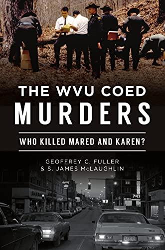 The WVU Coed Murders: Who Killed Mared and Karen? (True Crime)